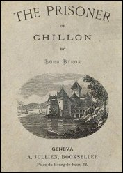 The prisoner of Chillon van Lord Byron